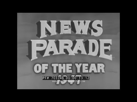 CASTLE FILMS NEWS PARADE OF 1947   UNREST IN PALESTINE  PRESIDENT TRUMAN  QUEEN ELIZABETH 70374b