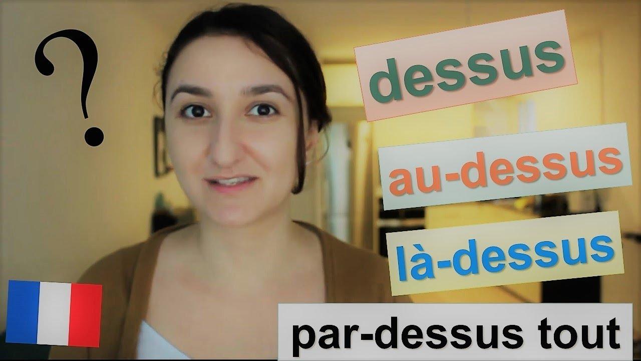 Урок#165: Французский язык. Слово dessus, là-dessus, au-dessus, par-dessus