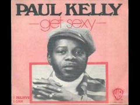 Paul Kelly - Get Sexy
