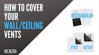 SEAL360 Magnetic Vent Cover Wall/Ceiling Install Demo