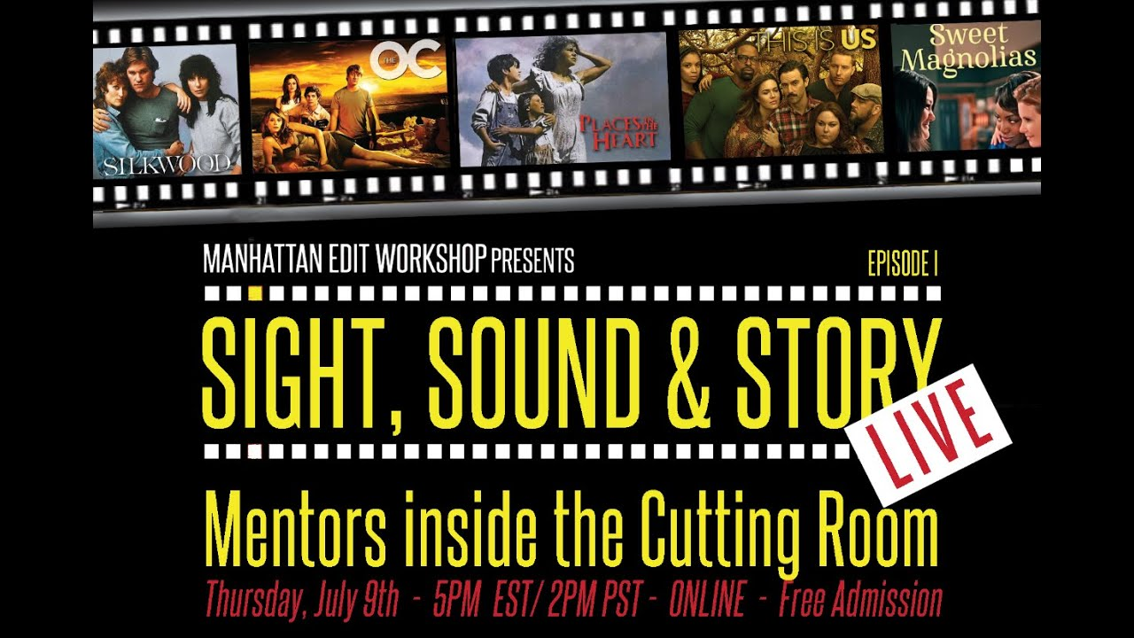 "Sight, Sound & Story: Live  - ""Mentors inside the Cutting Room"""