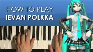 How To Play - IEVAN POLKKA (PIANO TUTORIAL LESSON)