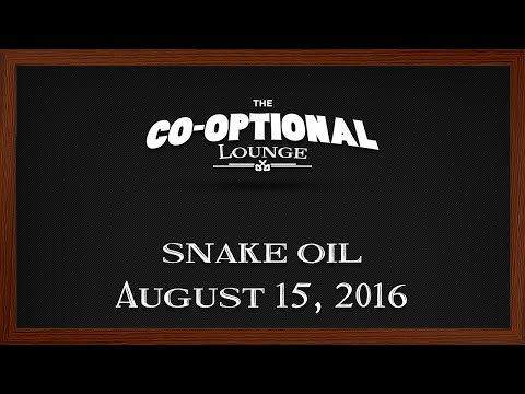 The Co-Optional Lounge plays Snake Oil ft. Crendor, Genna & Cry [strong language] - Aug. 15, 2016