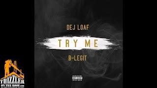 Dej Loaf x B-Legit - Try Me [Thizzler.com]