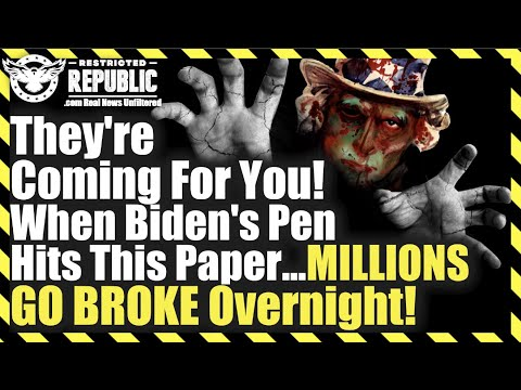 No Escape; Their Coming For You!  When Biden's Pen Hits This Paper - Millions GO BROKE Overnigh