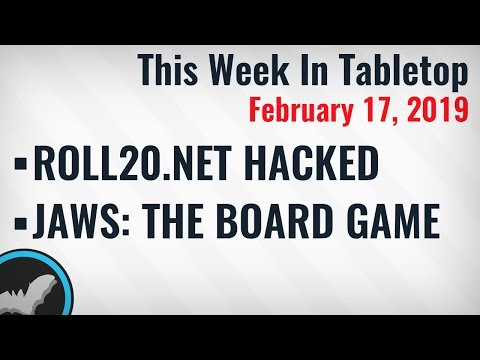 This Week In Tabletop Feb. 17 2019- ROLL20.net Hacked, JAWS: The Board Game