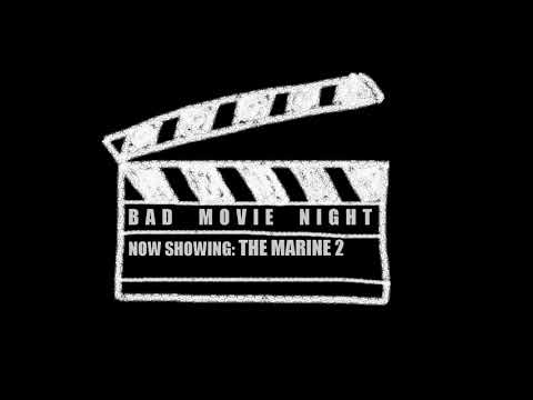 Bad Movie Night | The Marine 2