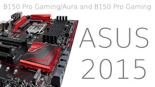 new gaming gear from ASUS, B150 Pro Gaming/Aura and B150 Pro Gaming (2015) 4K