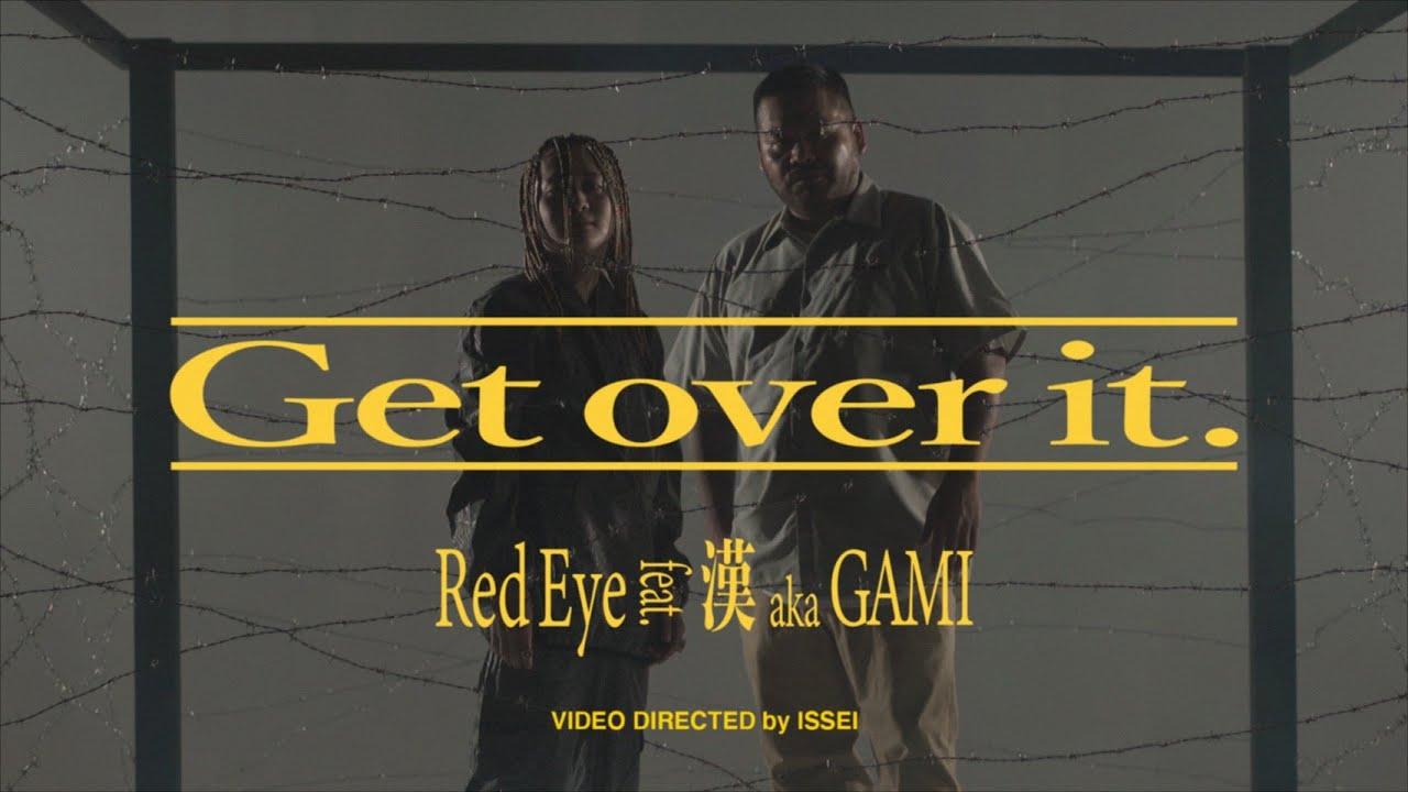 Red Eye/Get over it. Feat.漢 a.k.a. GAMI(Official Music Video)
