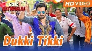 Dukki Tikki (Full Video Song) - Raja Natwarlal | Emraan Hashmi, Deepak Tijori