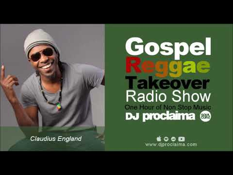 GOSPEL REGGAE 2018  - DJ Proclaima Gospel Reggae Takeover Show -