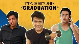 MensXP: Types Of Guys After Graduation | MensXP Comedy