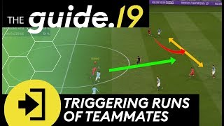 How to INITIATE RUNS to play DEADLY PASSES to your teammates | FIFA 19 Attacking Tutorial THE GUIDE