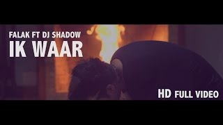 Ik Waar | Falak ft Dj Shadow | Official Video | Punjabi Song 2016