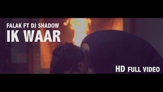 Download Ik Waar | Falak ft Dj Shadow | Official Video | Punjabi Song 2016