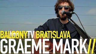 GRAEME MARK - THE RIDDLE (BalconyTV)
