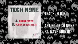 Tech N9Ne H.O.B. Feat. Nav Monjo AUDIO.mp3
