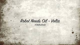 Robot Needs Oil - Volta [Olivier Giacomotto Remix] HD