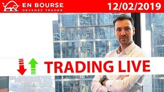 🔥 TRADING REEL AVEC 100 000 € - Session 12/02/2019