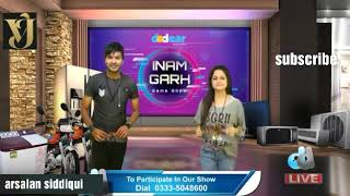 Host    Arsalan siddiqui    New   Game show   Inam Garh   Friday to Saturday   9pm to11pm   2019