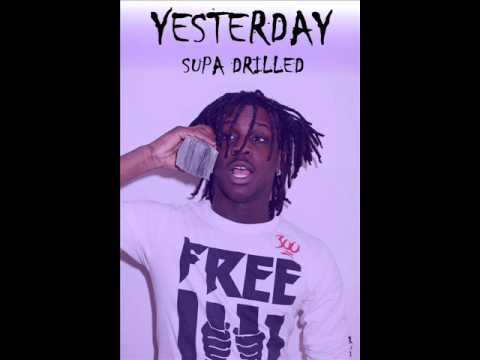 CHIEF KEEF - YESTERDAY [SUPA DRILLED]