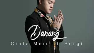 Video DANANG - Cinta Memilih Pergi (Single 2018) - Cipt. Nur Bayan download MP3, 3GP, MP4, WEBM, AVI, FLV Oktober 2018