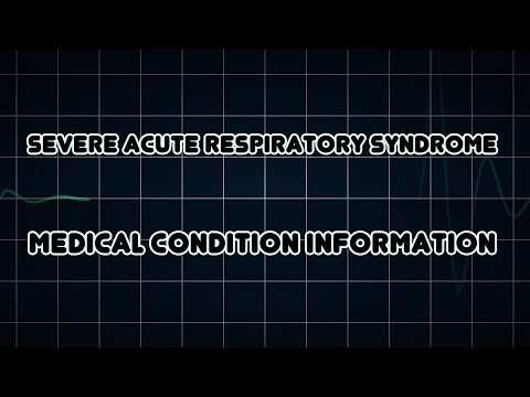 Severe acute respiratory syndrome (Medical Condition)