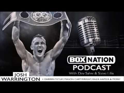 BoxNation Podcast Ep 25 🎙  New World Champion Josh Warrington EXCLUSIVE | Tetley, Cartwright & more