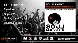 SOL Element - Need You Tonight (Original Mix)