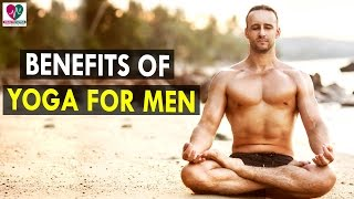 Benefits of yoga for men - health sutra - best health tips