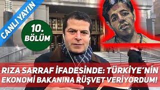 Rıza Sarraf İfadesinde: Türkiye'nin Ekonomi Bakanına Rüşvet Veriyordum! 10. Bölüm