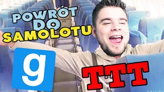 POWRÓT DO SAMOLOTU! | Garry's mod (With: EKIPA) #816 - TTT [#162] #Bladii