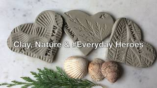 Clay, Nature & #Everyday heroes