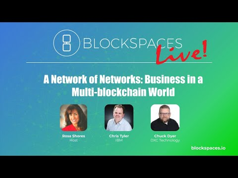 BlockSpaces Live! #5 – A Network of Networks: Business in a Multi Blockchain World
