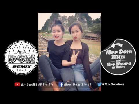 NEw Melody Funky Mix 2017 NEw Remix Khmer Melody Bek Sloy 2018 By Mrr Theara Ft Mrr DomBek & Mrr Nak