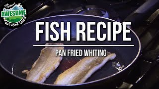 How To Cook Fish - Pan Fried And Baked Whiting | Ta Outdoors