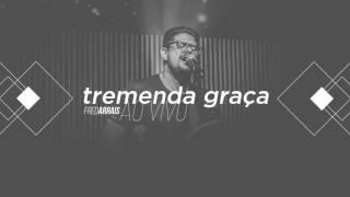 Baixar Fred Arrais - Tremenda Graça (Ao Vivo)
