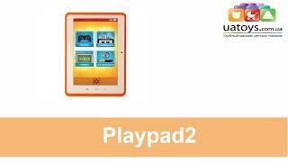 Планшетный компьютер Playpad2 - Видео обзор Playpad2. Детские игрушки uatoys.com.ua