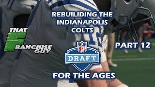 BEST DRAFT I'VE EVER HAD! | Madden 18 Realistic Rebuild | Indianapolis Colts | Part 12