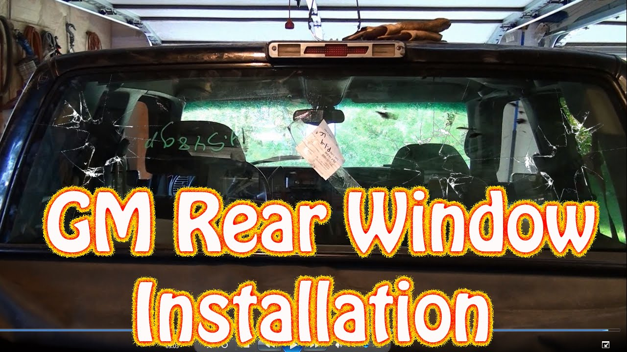 diy gmc chevy truck back glass installation how to replace a rear window in a silverado sierra youtube [ 1280 x 720 Pixel ]