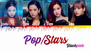 How Would BLACKPINK () sing - PopStar by KDA Lyrics [Color CodedHanRomEng] CyKpop