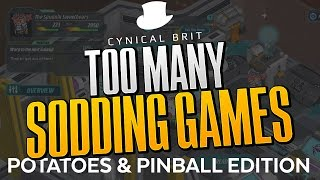 Too Many Sodding Games - Potatoes & Pinball Edition