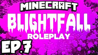 Blightfall: Minecraft Modded Adventure Ep.7 - TAINTED VILLAGE!!! (Modded Roleplay)