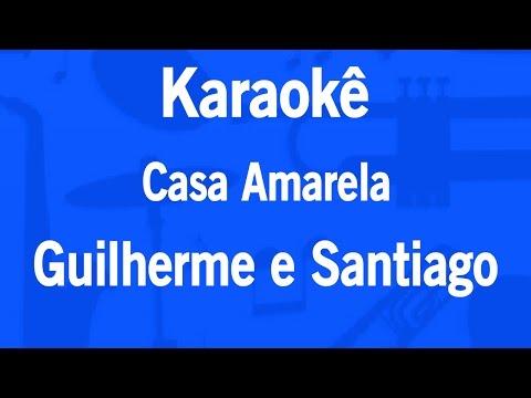 Karaokê Casa Amarela - Guilherme e Santiago