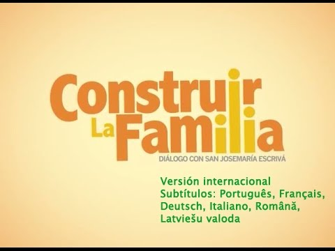 Construir la Familia. Diálogo con san Josemaría (versión internacional)