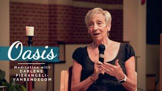 Oasis | Meditation in Word w/ Darlene Pierangeli-Vanbendegom