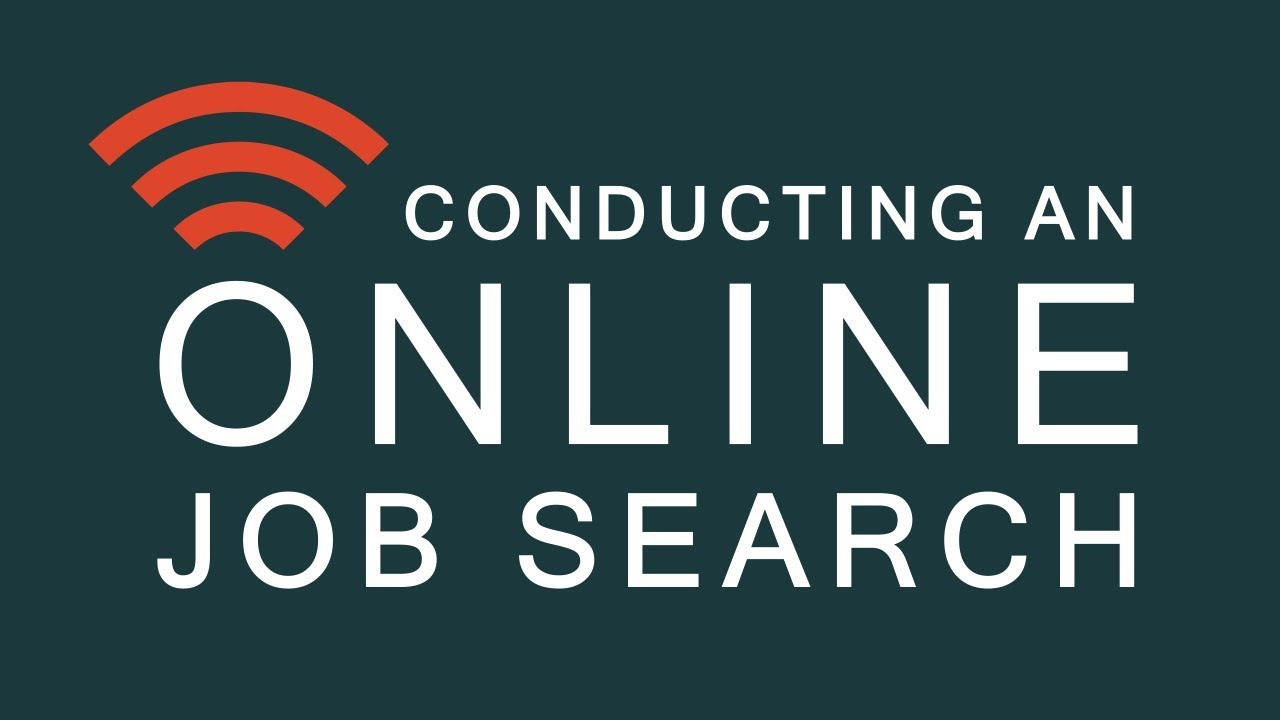 Online Job Search >> Conducting An Online Job Search