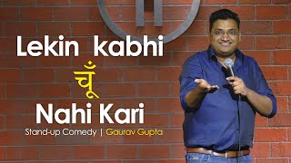Lekin Kabhi Choon Nahi Kari | Stand Up Comedy By Gaurav Gupta