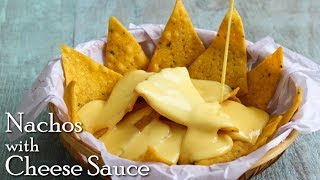 Nachos with Cheese Sauce | Homemade nachos & cheese sauce| Tortilla/Corn Chips ~ The Terrace Kitchen