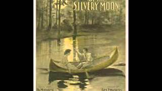 Ada Jones - By The Light Of The Silvery Moon 1910 Version